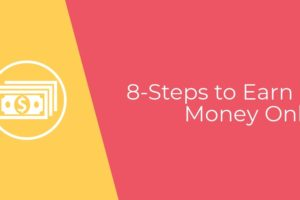 8 steps to earn money online